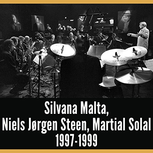 1999 Radio - A Good Time Was Had by All, Vol. 5 - Silvana Malta, Niels Jørgen Steen & Martial Solal 1997-1999