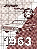 THE BEST RESTORATION MANUAL FOR THE 1963 CHEVROLET FACTORY ASSEMBLY INSTRUCTION MANUAL Includes: Biscayne, Bel Air, Impala, SS, and wagons. CHEVY 63
