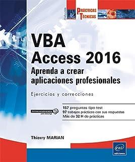 VBA Access 2016. Aprenda a crear aplicaciones profesionales. Ejercicios y correcciones