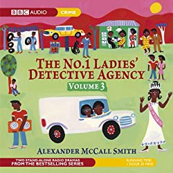 The No. 1 Ladies' Detective Agency 3: The Chief Justice of Beauty & The Confession (Dramatised)