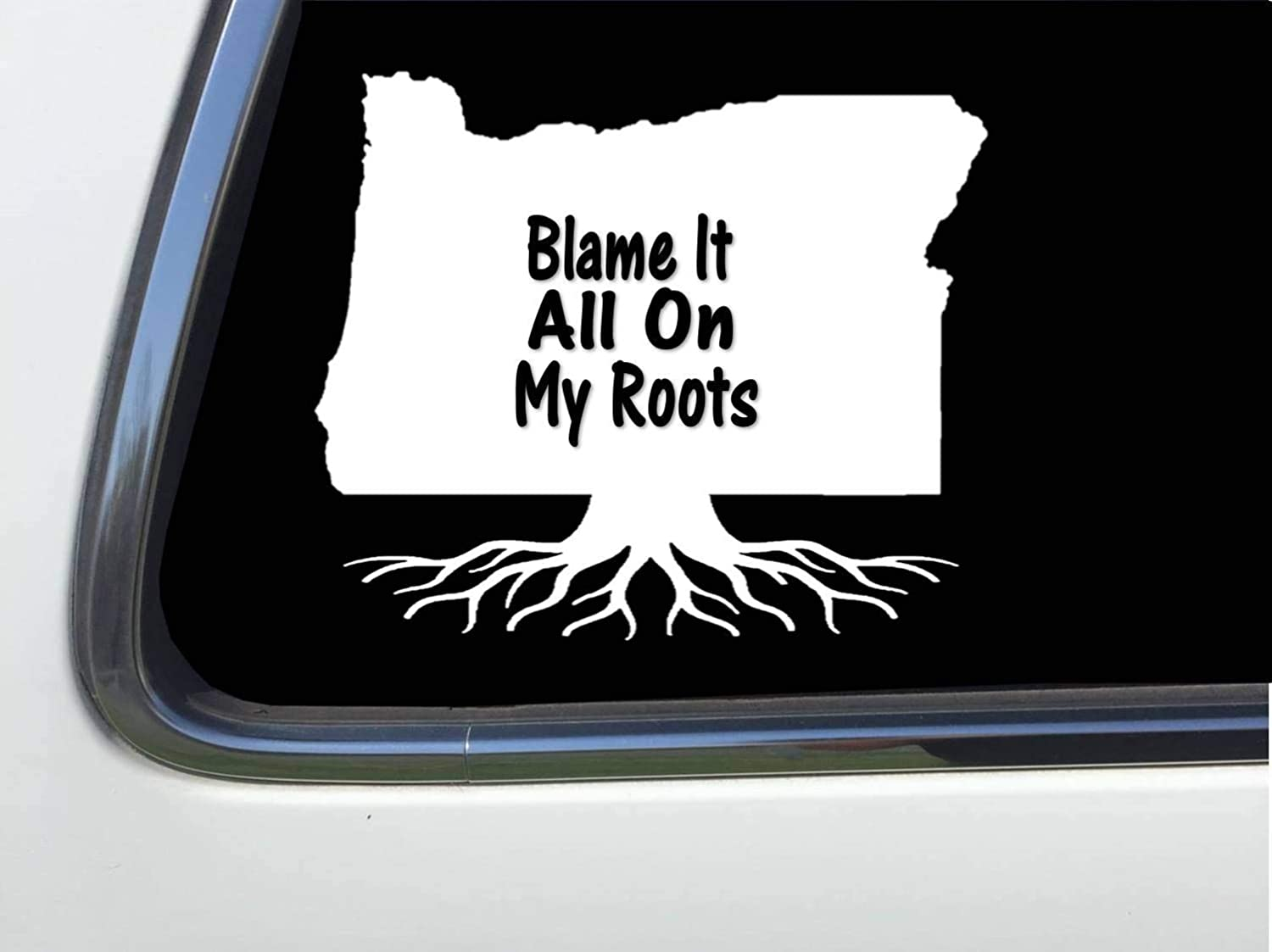 Thatlilcabin Blame It All On My Oregon Roots 6 Sticker Decal HM1691