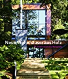 Wood Houses : Spaces for Contemporary Living and Working, Gauzin-Müller, Dominique, 3764370858