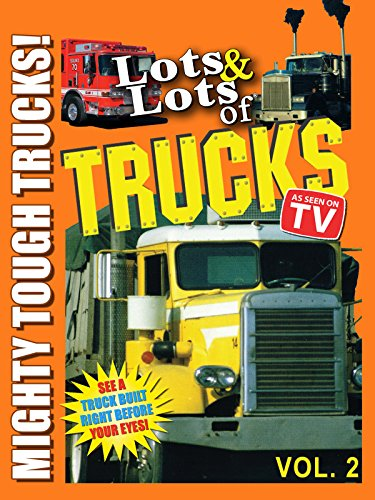 Lots & Lots of Trucks Vol 2 -  Mighty Tough Trucks!