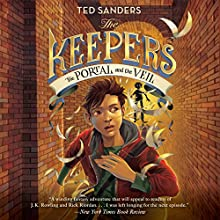 The Portal and the Veil: The Keepers, Book 3 Audiobook by Ted Sanders Narrated by Andrew Eiden