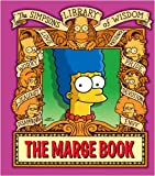 The Marge Book (The Simpsons Library of Wisdom)