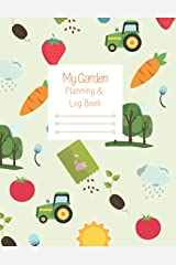 My Garden Planning And Log Book: A guided journal and activities workbook for young gardeners to learn about the natural world and growing a family garden Paperback