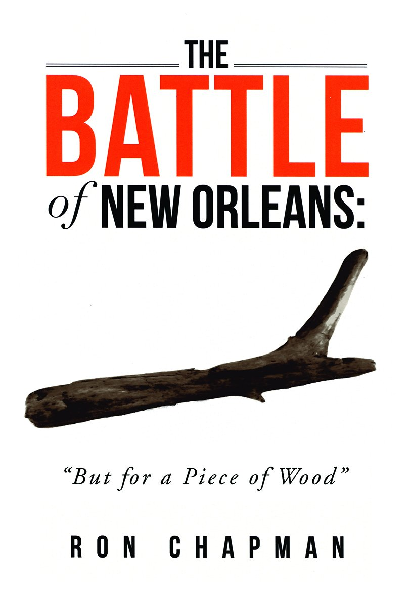 "Download Battle of New Orleans, The: ""But for a Piece of Wood"" PDF"