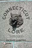 img - for Connecticut Lore: Strange, Off-Kilter, & Full of Surprises book / textbook / text book
