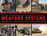U. S. Army Weapons Systems 2013-2014, Department of Army Publication Staff, 1620873745