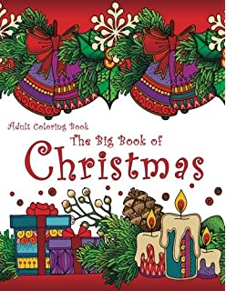 adult coloring book the big book of christmas 55 holiday designs to color