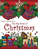 Adult Coloring Book: The Big Book of Christmas: 55 Holiday Designs to Color