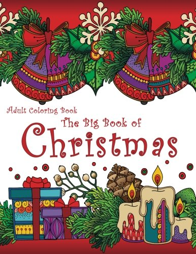 Adult Coloring Book: The Big Book of Christmas: 55 Holiday Designs to Color Christmas Designs To Color