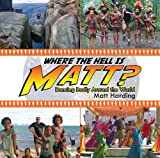 Where the Hell Is Matt?, Matt Harding and Elizabeth Marshall Thomas, 1602396523