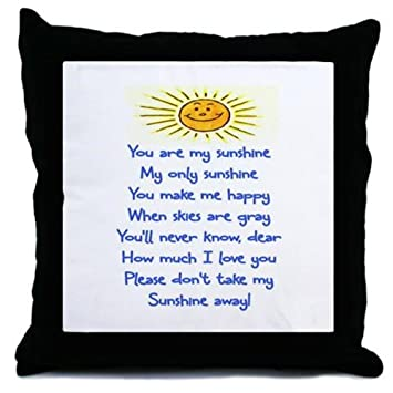 Amazon CafePress YOU ARE MY SUNSHINE Throw Pillow Custom You Are My Sunshine Decorative Pillow