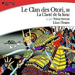 La Clarté de la lune (Le Clan des Otori 3)