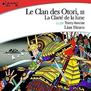 La Clarté de la lune (Le Clan des Otori 3) | Livre audio