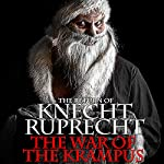 The Return of Knecht Ruprecht: The War of the Krampus, Book 1 | Olivia Black,Charles Graudins