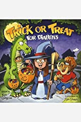Trick-Or-Treat for Diabetes: A Halloween Story for Kids Living With Diabetes Paperback