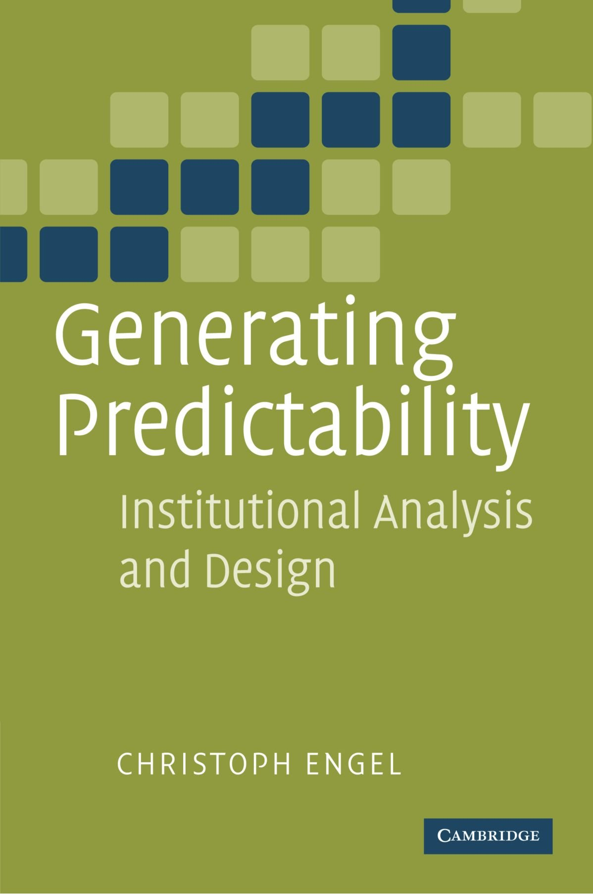 Generating Predictability: Institutional Analysis and Design