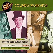 Columbia Workshop, Volume 2 Radio/TV Program Auteur(s) :  Radio Archives Narrateur(s) :  full cast