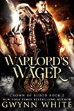 Warlord's Wager: Book Two in the Crown of Blood Series