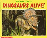 img - for Dinamation's Dinosaurs Alive (Cartwheel Books) book / textbook / text book