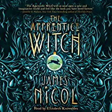 The Apprentice Witch Audiobook by James Nicol Narrated by Elizabeth Knowelden