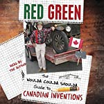 The Woulda Coulda Shoulda Guide to Canadian Inventions | Red Green