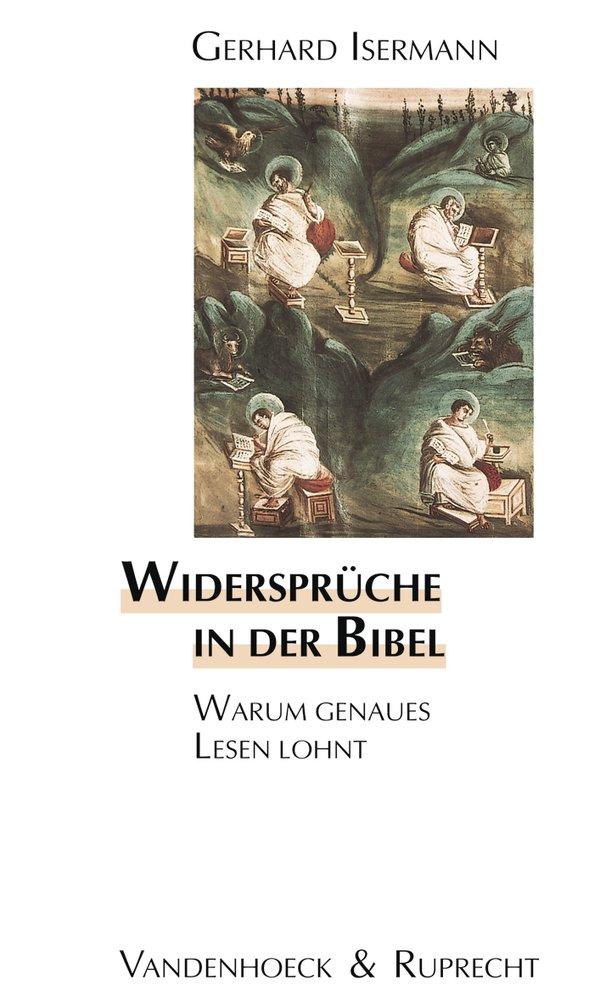 Widersprüche in der Bibel. Warum genaues Lesen lohnt (Biblisch-theologische Schwerpunkte, Band 18)