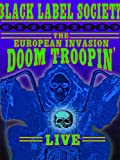 Black Label Society - Doom Troopin' - The European Invasion