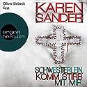 Schwesterlein, komm stirb mit mir (Georg Stadler & Liz Montario 1) Hörbuch von Karen Sander Gesprochen von: Oliver Siebeck