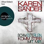 Schwesterlein, komm stirb mit mir (Georg Stadler & Liz Montario 1)   Karen Sander