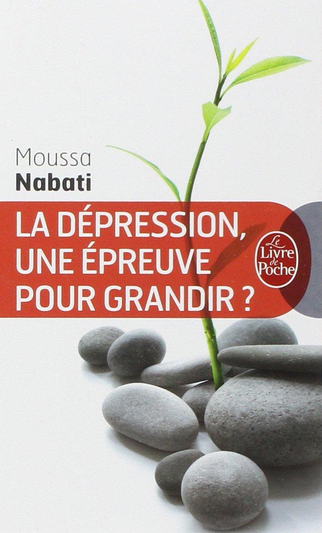 Read Online La Depression Une Epreuve Pour Grandir (Ldp Bien Etre) (English and French Edition) pdf epub