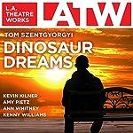 Dinosaur Dreams | Tom Szentgyorgyi