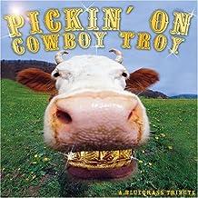 Pickin on Cowboy Troy
