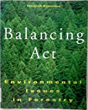 Balancing Act : Environmental Issues in Forestry, Kimmins, Hamish, 0774804262