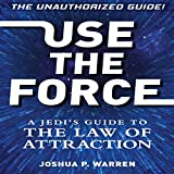 img - for Use The Force: A Jedi's Guide to the Law of Attraction book / textbook / text book