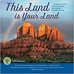this land is your land 2019 wall calendar celebrating our national parks monuments and public lands