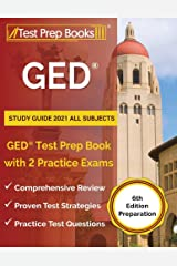 GED Study Guide 2021 All Subjects: GED Test Prep Book with 2 Practice Exams: [6th Edition Preparation] Paperback