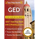 GED Study Guide 2021 All Subjects: GED Test Prep Book with 2 Practice Exams: [6th Edition Preparation]