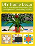 home sewing books - DIY Home Decor: How to Make Placemats and Other Easy Sewing Projects for a Country Kitchen