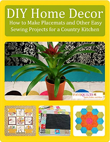DIY Home Decor: How to Make Placemats and Other Easy Sewing Projects for a Country Kitchen by [Publishing, Prime]