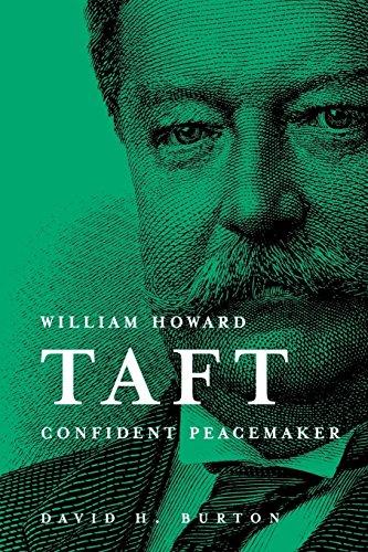 William Howard Taft: Confident Peacemaker
