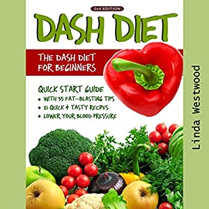 DASH Diet, 2nd Edition: The DASH Diet for Beginners Audiobook