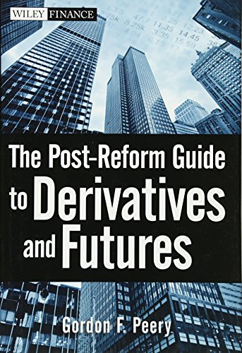 The Post-Reform Guide to Derivatives and Futures by Wiley