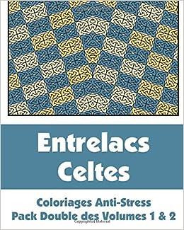 Coloriage Anti Stress Celtique.Amazon Fr Entrelacs Celtes Coloriages Anti Stress Pack