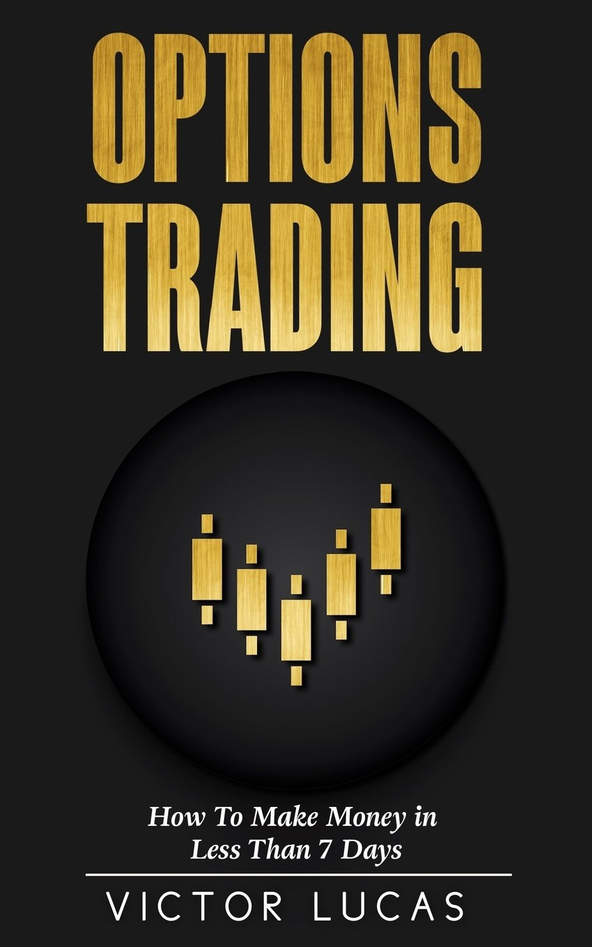 Options Trading: How to Make Money in Less Than 7 Days (Quick Guide) pdf epub