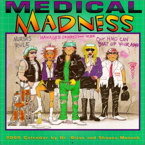 Medical Madness by Shauna Moench, Dr. Brian