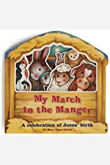 My March to the Manger: A Celebration of Jesus' Birth Board book