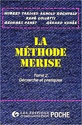LA METHODE MERISE. Tome 2, Démarches et pratiques